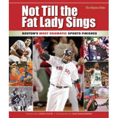 Not Till the Fat Lady Sings: Boston's Most Dramatic Sports Finishes